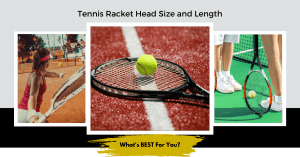 Tennis Racket Size and Length
