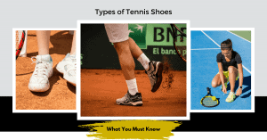 Types of Tennis Shoes