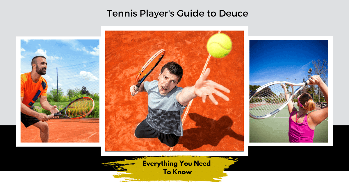 A Rookie Tennis Player's Guide about Deuce