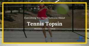 All You Need to Know About Tennis Topspin