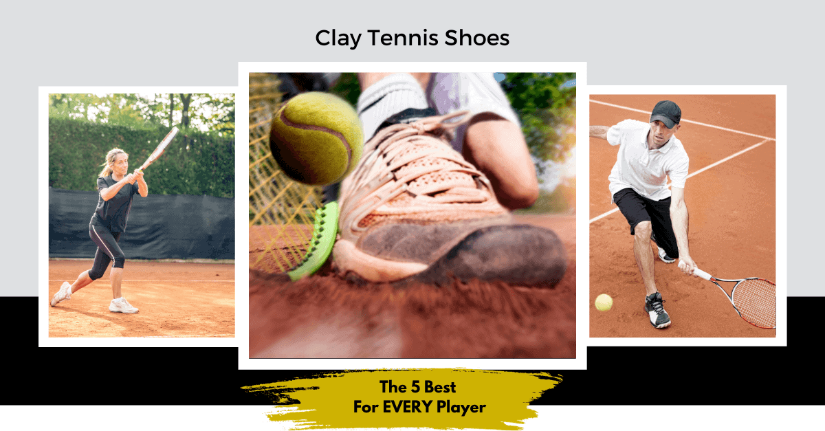 Clay Court Tennis Shoes 101