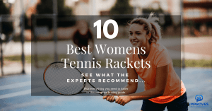 How to Choose the Best Womens Tennis Racquet The Ultimate Guide