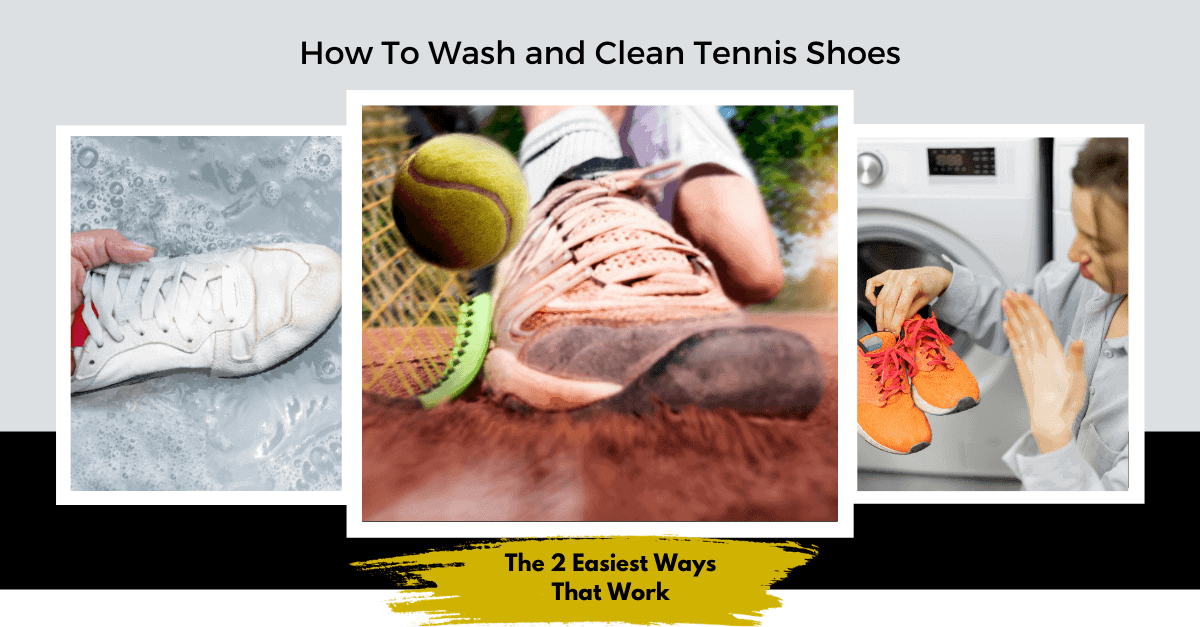 how to wash and clean tennis shoes