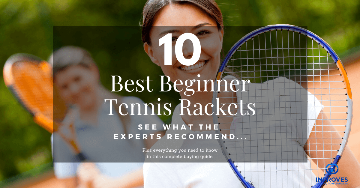 Tennis Racket Buying Guide for Beginners