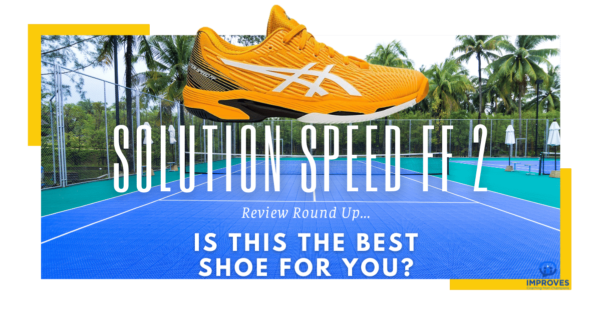 A Review of Asics Solution Speed FF 2 Shoes